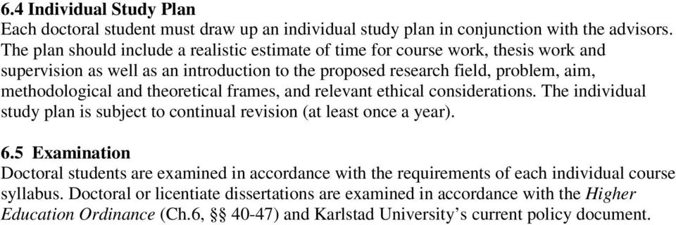 methodological and theoretical frames, and relevant ethical considerations. The individual study plan is subject to continual revision (at least once a year). 6.