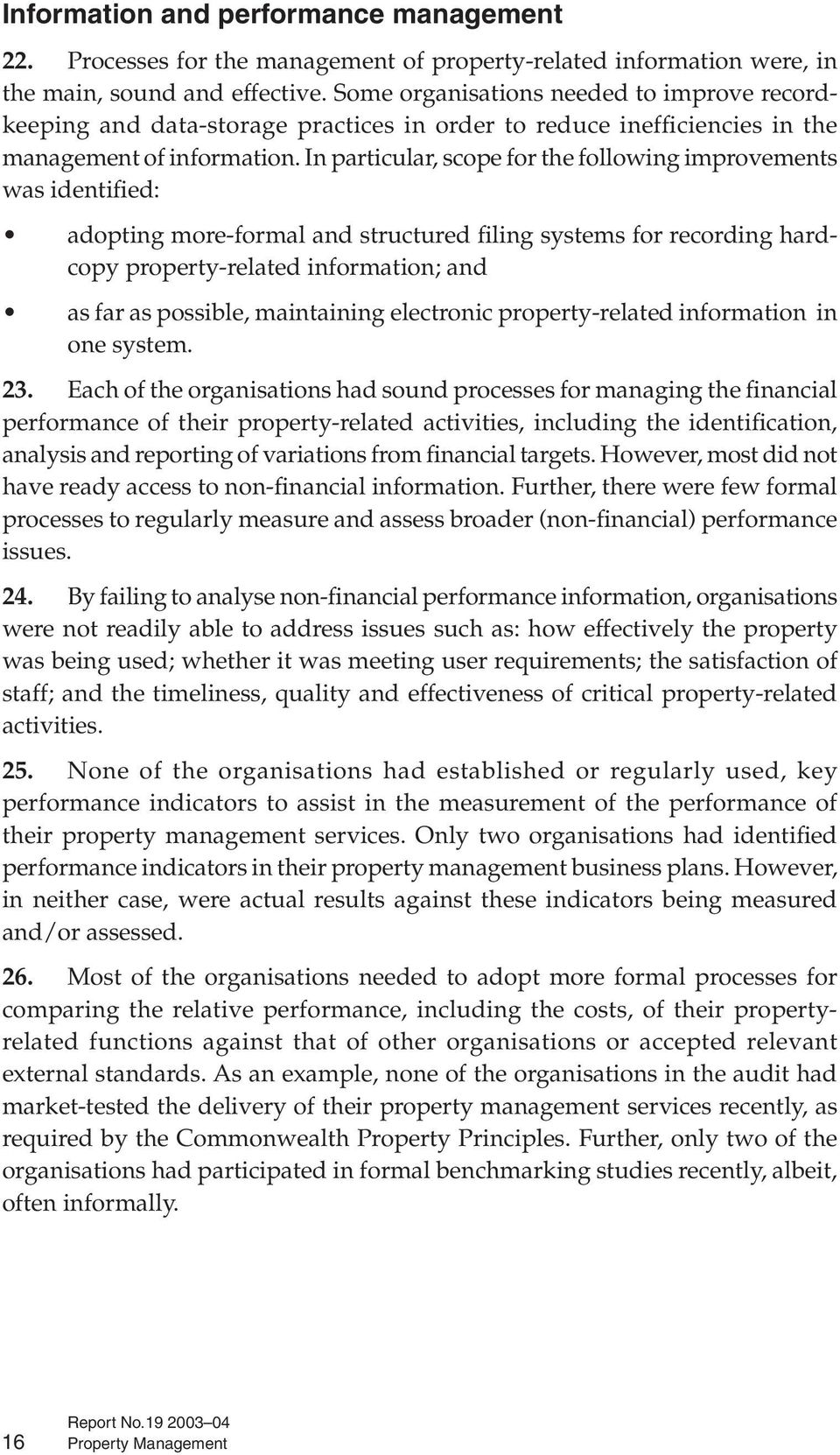 In particular, scope for the following improvements was identified: adopting more-formal and structured filing systems for recording hardcopy property-related information; and as far as possible,