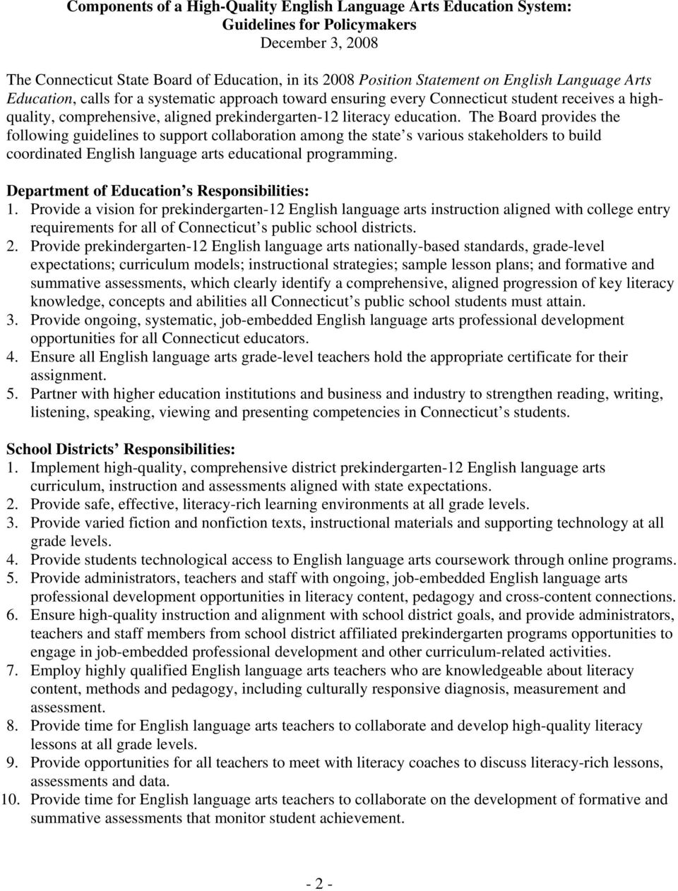 The Board provides the following guidelines to support collaboration among the state s various stakeholders to build coordinated English language arts educational programming.