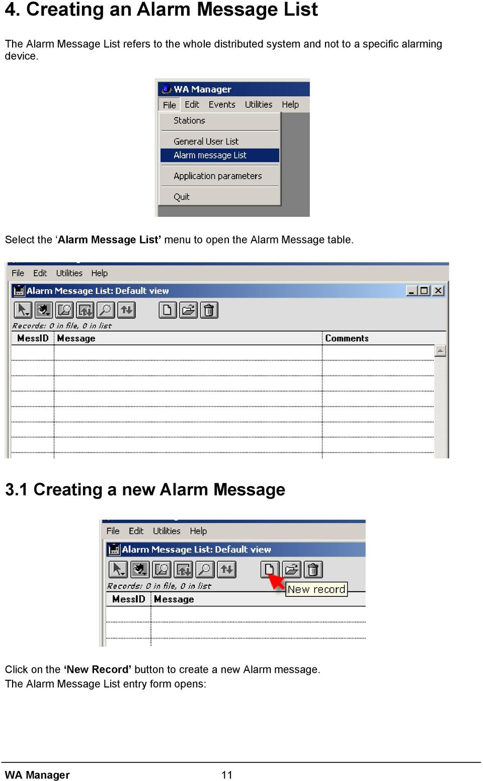 Select the Alarm Message List menu to open the Alarm Message table. 3.