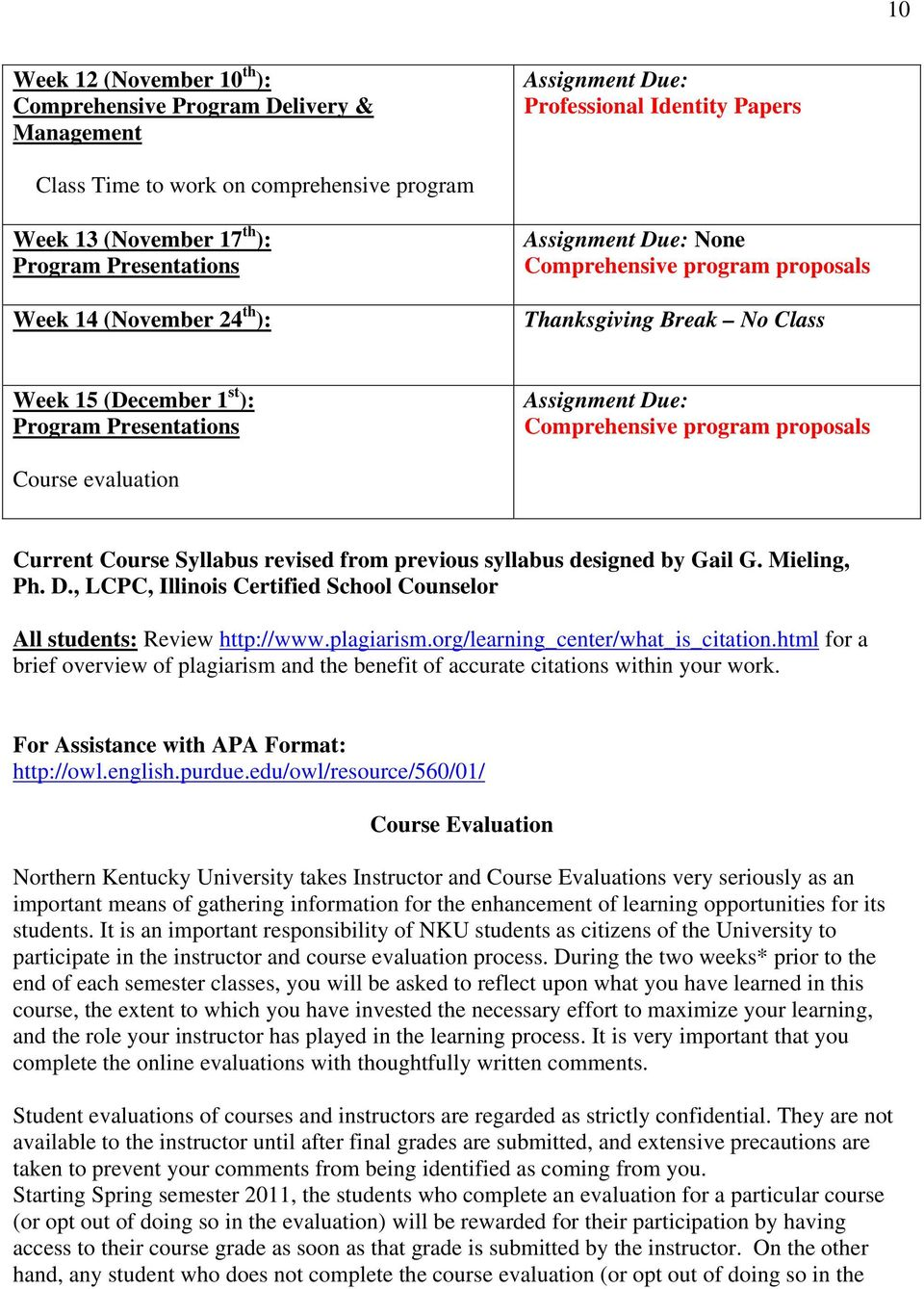 program proposals Course evaluation Current Course Syllabus revised from previous syllabus designed by Gail G. Mieling, Ph. D.