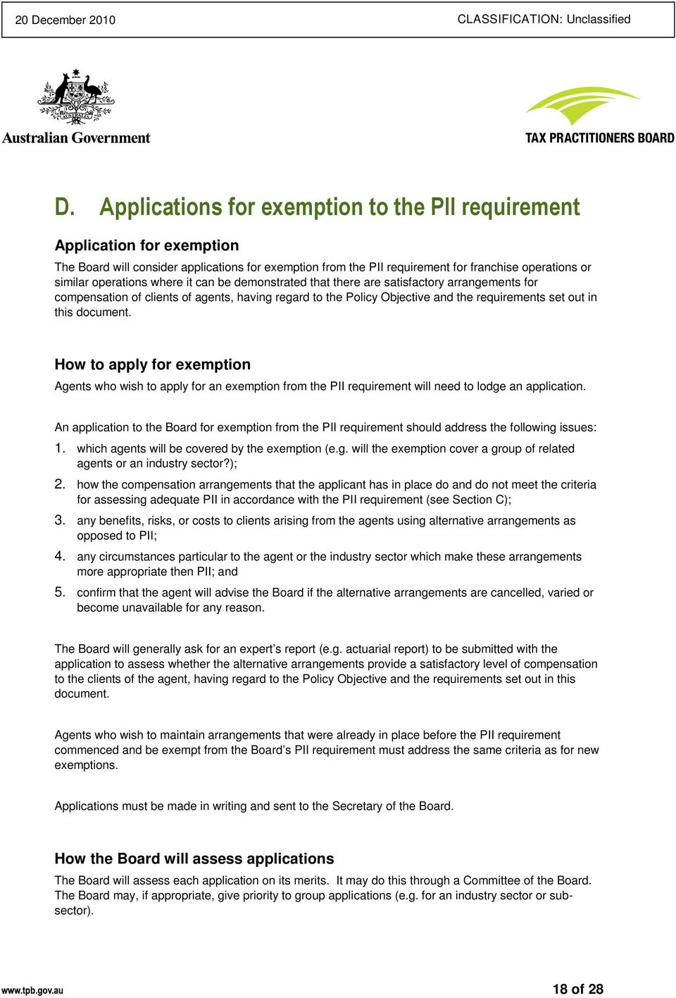 document. How to apply for exemption Agents who wish to apply for an exemption from the PII requirement will need to lodge an application.