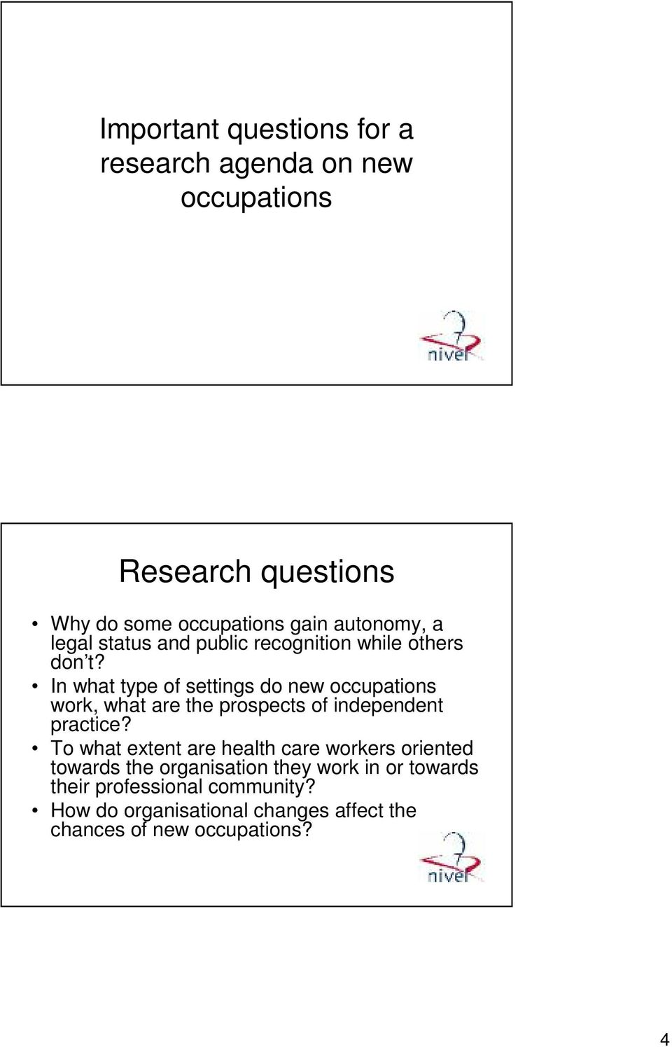 In what type of settings do new occupations work, what are the prospects of independent practice?