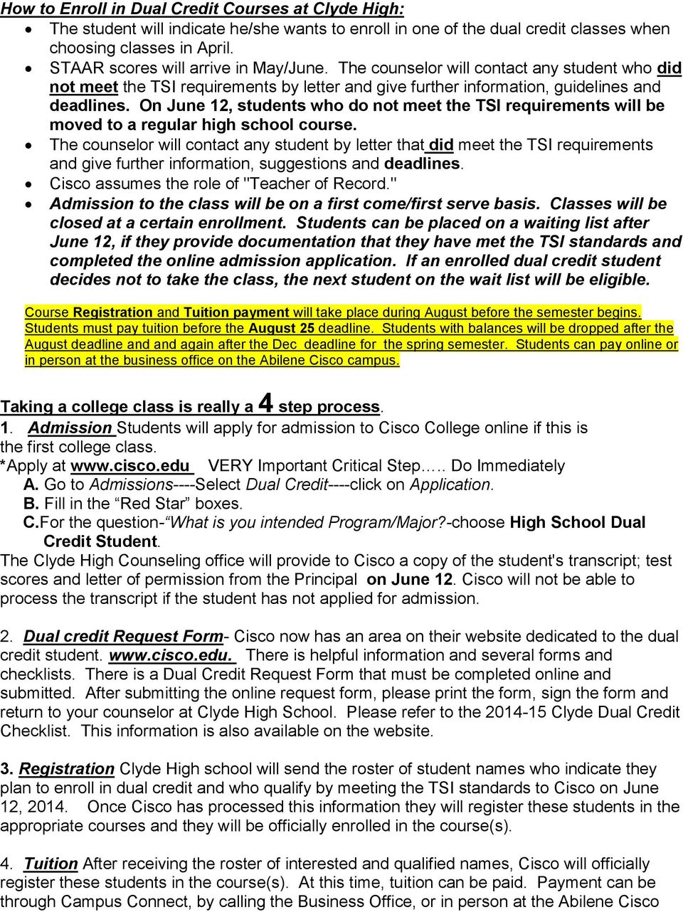 On June 12, students who do not meet the TSI requirements will be moved to a regular high school course.