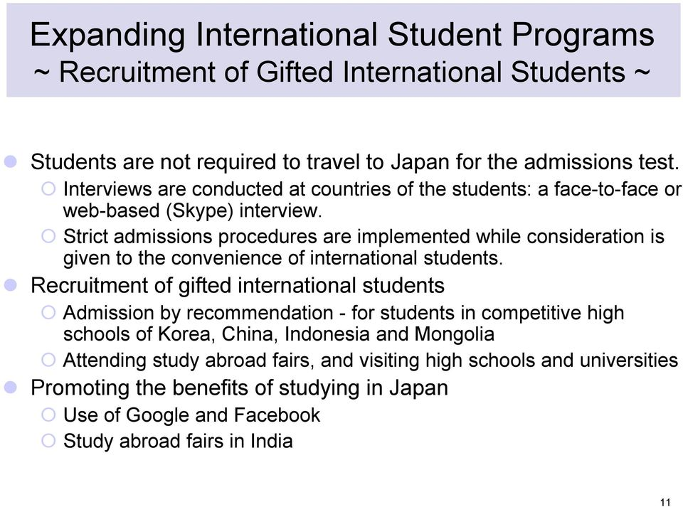 Strict admissions procedures are implemented while consideration is given to the convenience of international students.