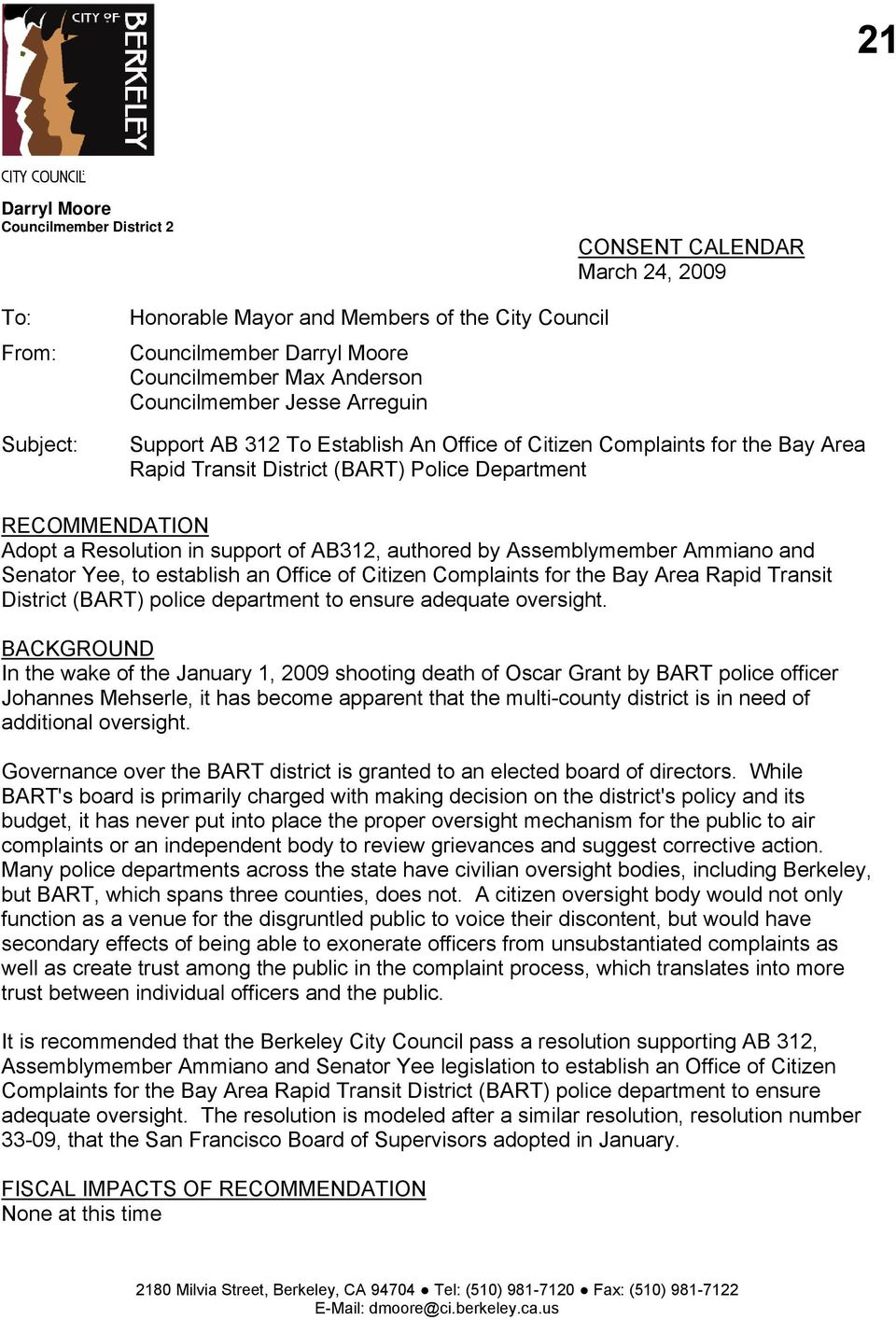 support of AB312, authored by Assemblymember Ammiano and Senator Yee, to establish an Office of Citizen Complaints for the Bay Area Rapid Transit District (BART) police department to ensure adequate