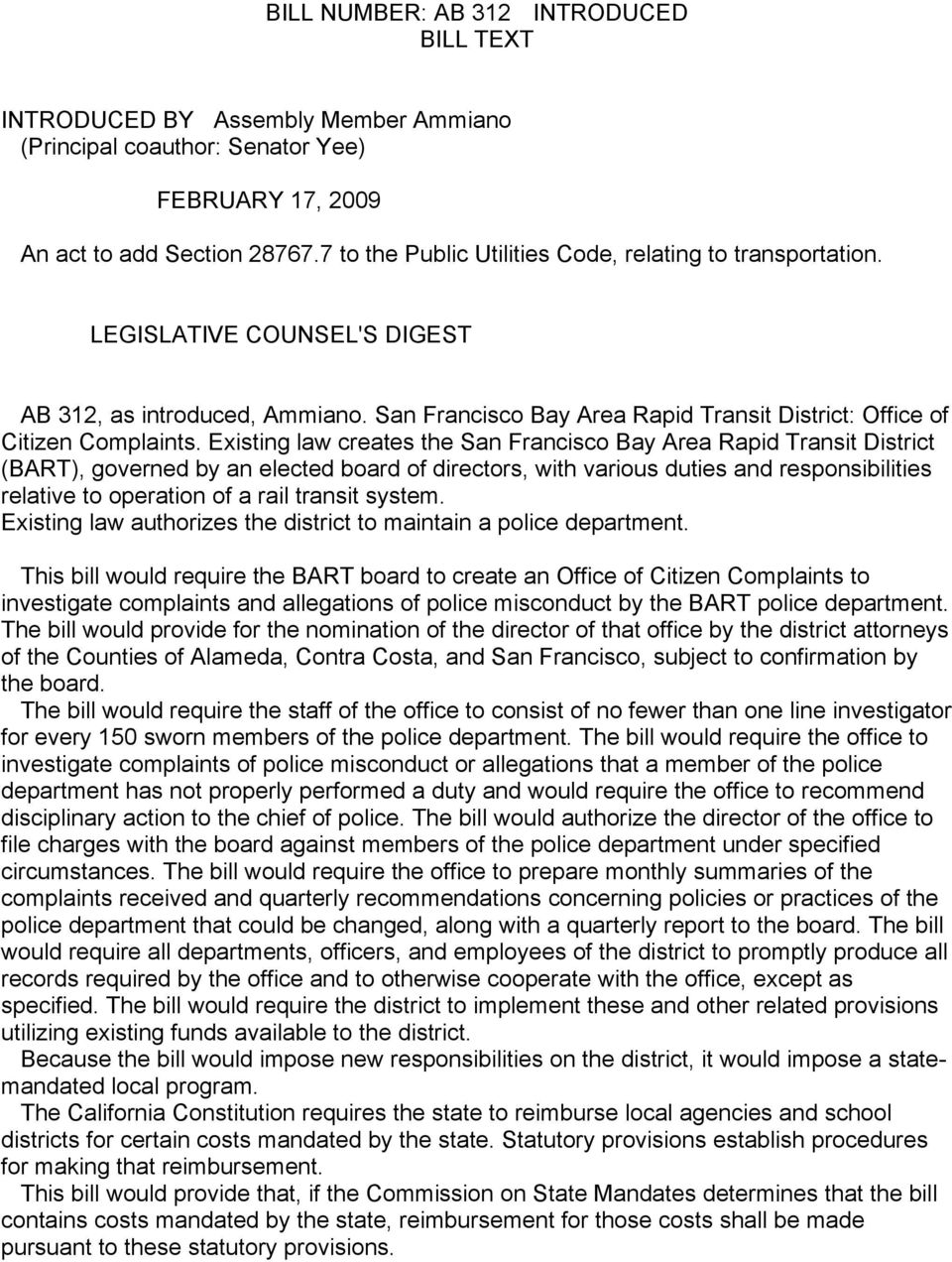Existing law creates the San Francisco Bay Area Rapid Transit District (BART), governed by an elected board of directors, with various duties and responsibilities relative to operation of a rail