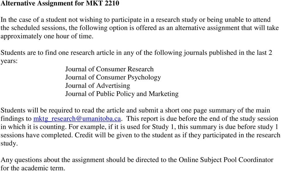 Students are to find one research article in any of the following journals published in the last 2 years: Journal of Consumer Research Journal of Consumer Psychology Journal of Advertising Journal of