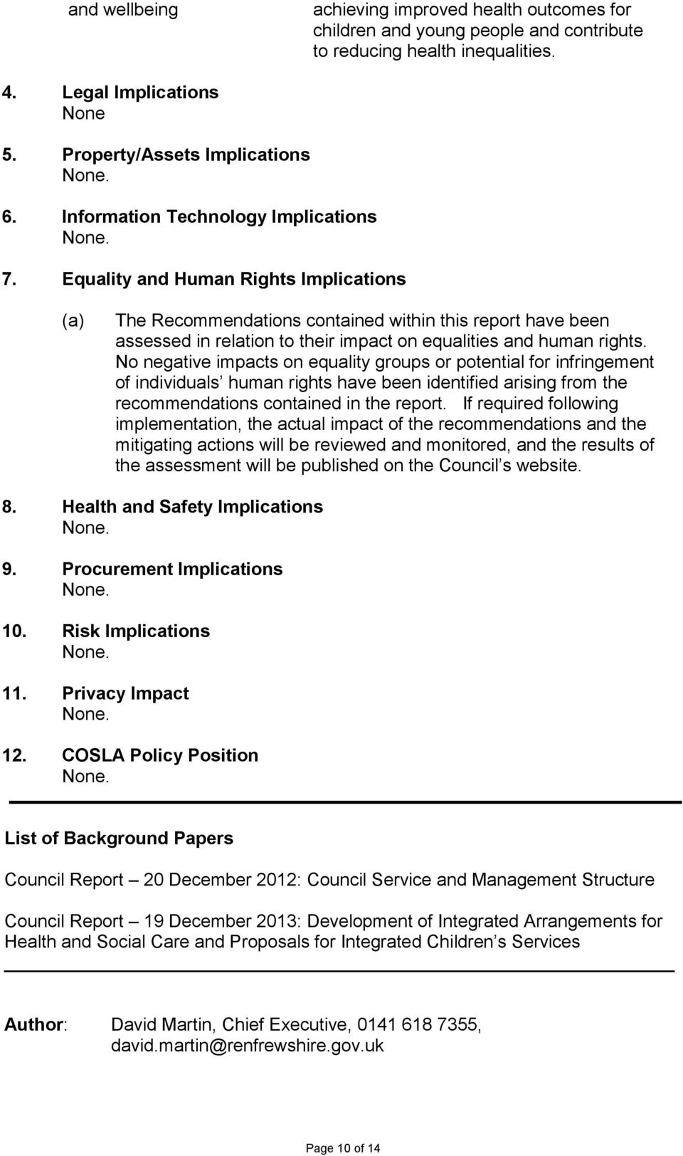 Equality and Human Rights Implications (a) The Recommendations contained within this report have been assessed in relation to their impact on equalities and human rights.