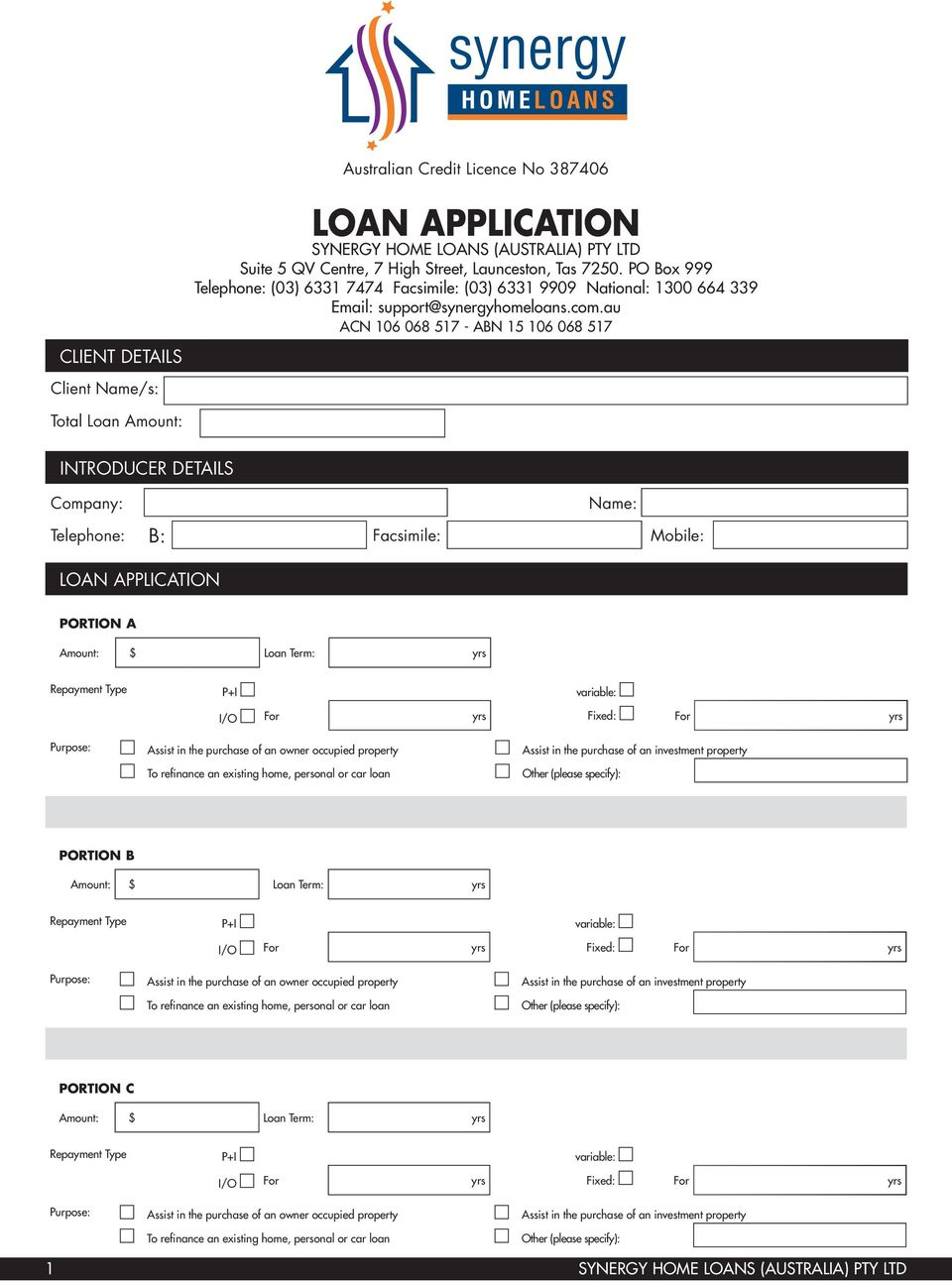 au ACN 106 068 517 - ABN 15 106 068 517 Total Loan Amount: Introducer Details Company: Name: Telephone: B: Facsimile: Mobile: Loan Application Portion a Amount: Loan Term: yrs Repayment Type P+I
