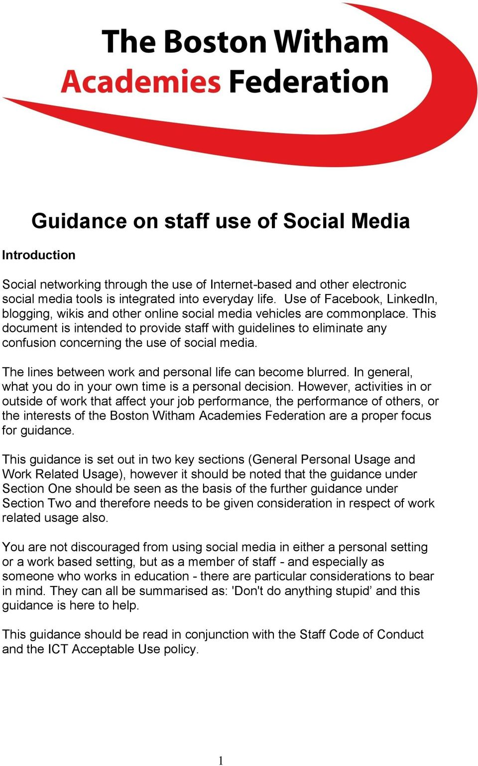This document is intended to provide staff with guidelines to eliminate any confusion concerning the use of social media. The lines between work and personal life can become blurred.