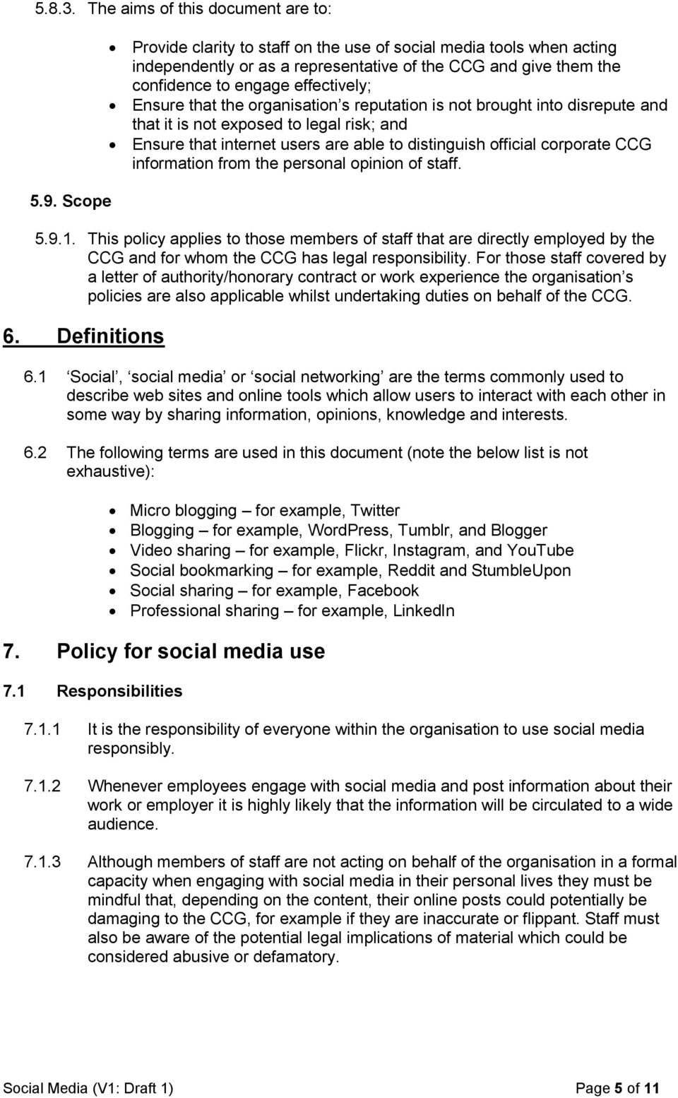 organisation s reputation is not brought into disrepute and that it is not exposed to legal risk; and Ensure that internet users are able to distinguish official corporate CCG information from the