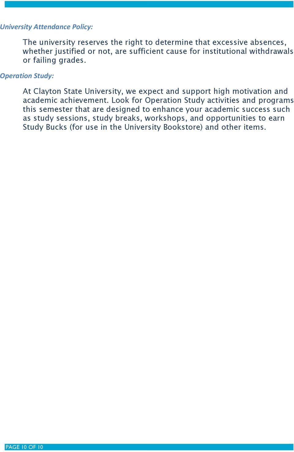Operation Study: At Clayton State University, we expect and support high motivation and academic achievement.