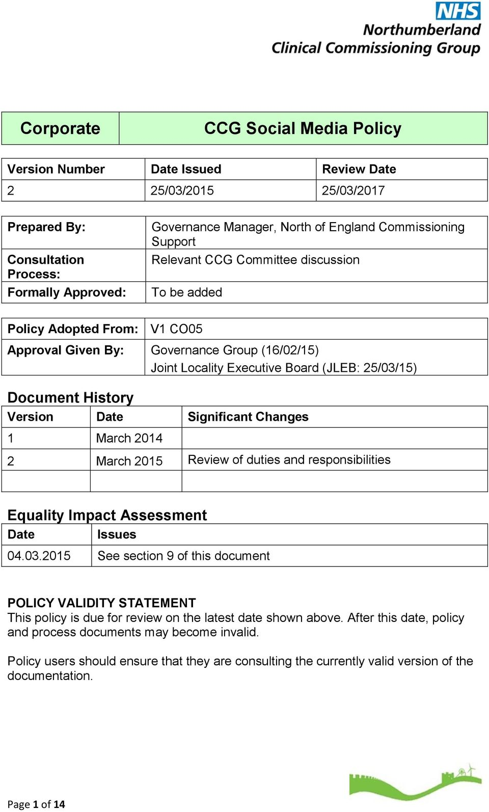 Document History Version Date Significant Changes 1 March 2014 2 March 2015 Review of duties and responsibilities Equality Impact Assessment Date Issues 04.03.