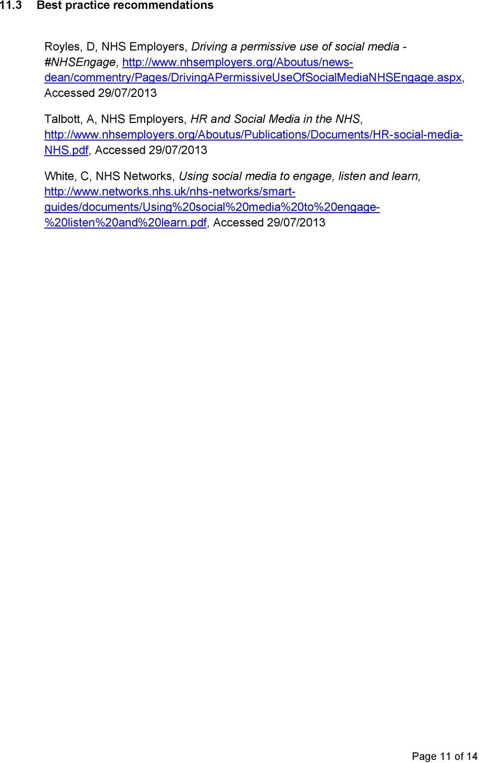 aspx, Accessed 29/07/2013 Talbott, A, NHS Employers, HR and Social Media in the NHS, http://www.nhsemployers.