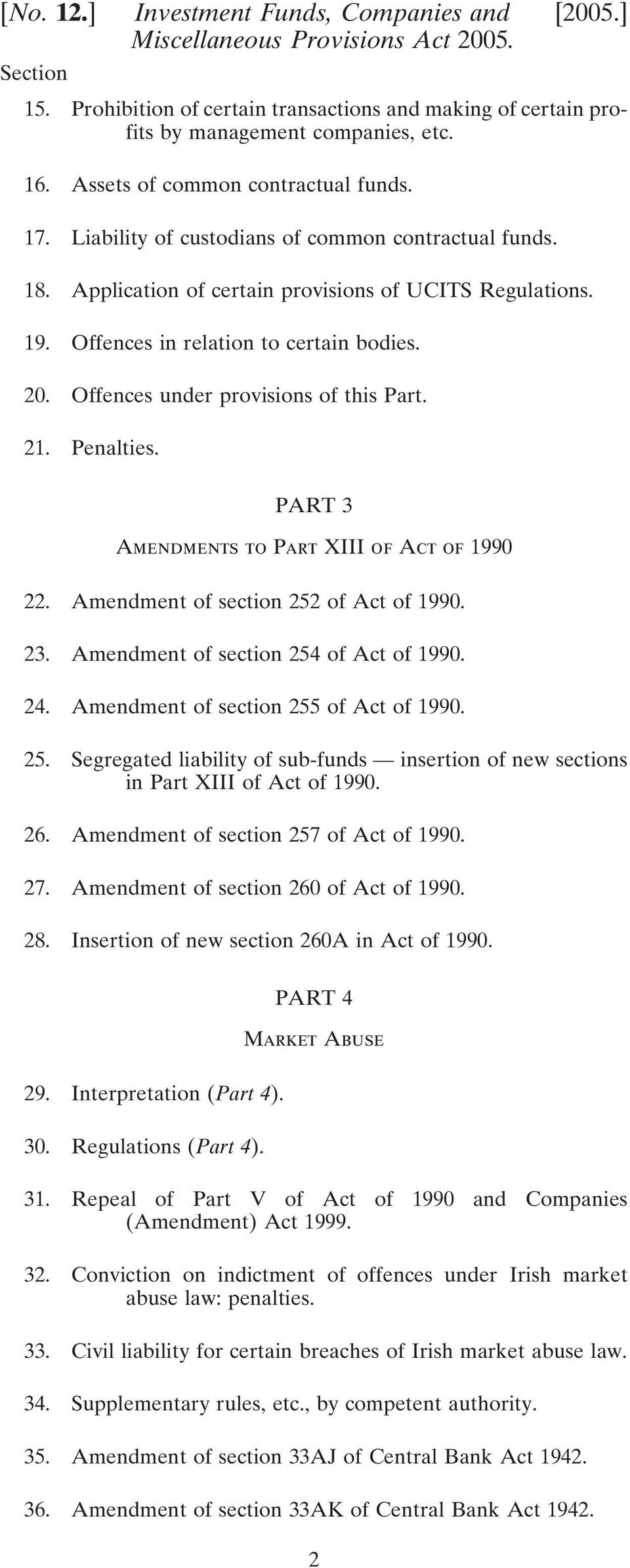 Offences under provisions of this Part. 21. Penalties. PART 3 Amendments to Part XIII of Act of 1990 22. section 252