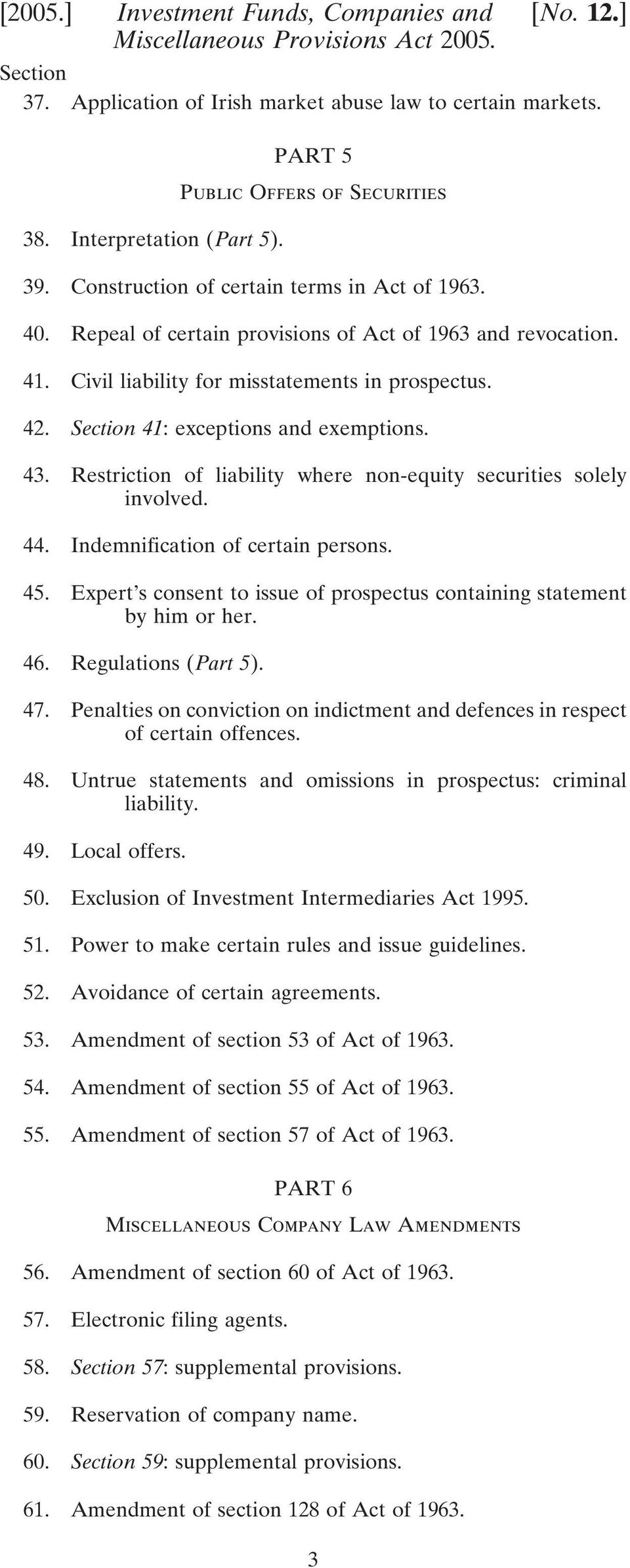 Section 41: exceptions and exemptions. 43. Restriction of liability where non-equity securities solely involved. 44. Indemnification of certain persons. 45.