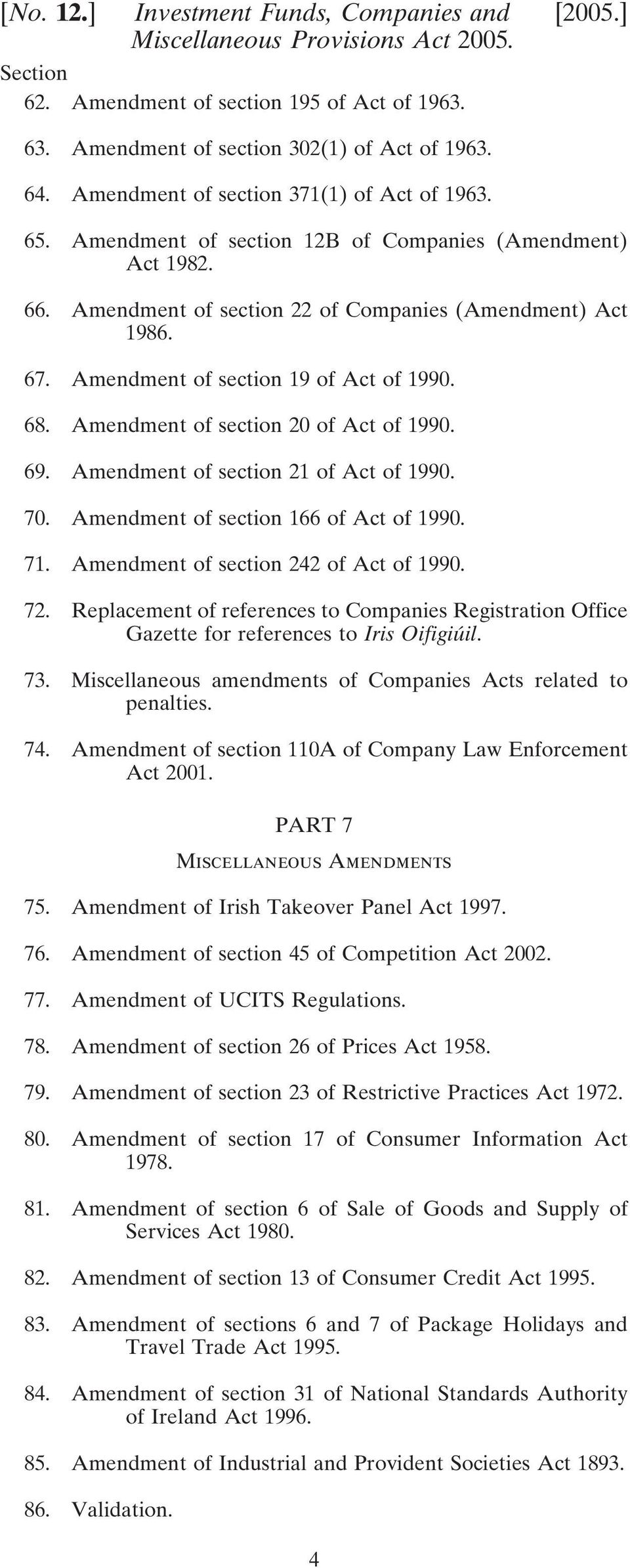 section 166 of Act of 1990. 71. section 242 of Act of 1990. 72. Replacement of references to Companies Registration Office Gazette for references to Iris Oifigiúil. 73.