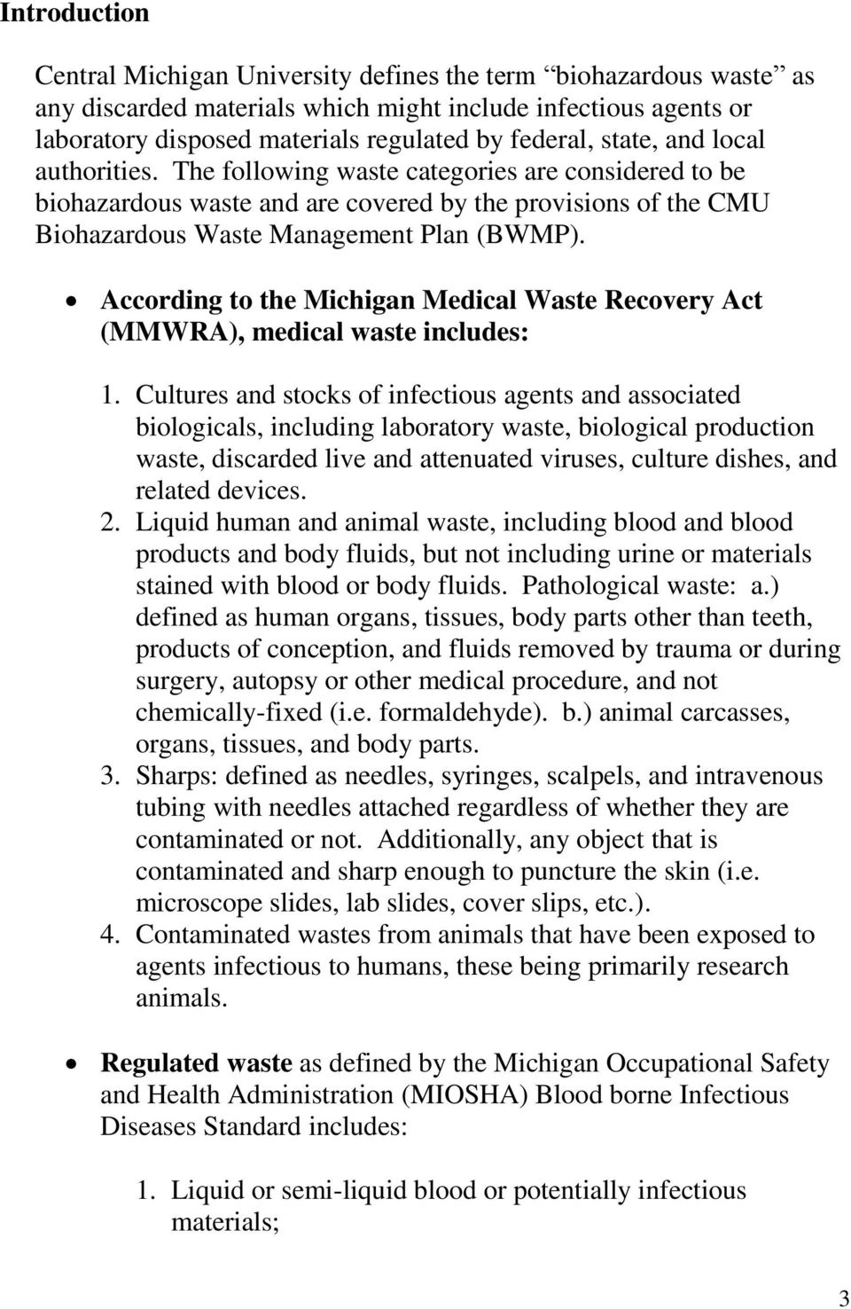 According to the Michigan Medical Waste Recovery Act (MMWRA), medical waste includes: 1.