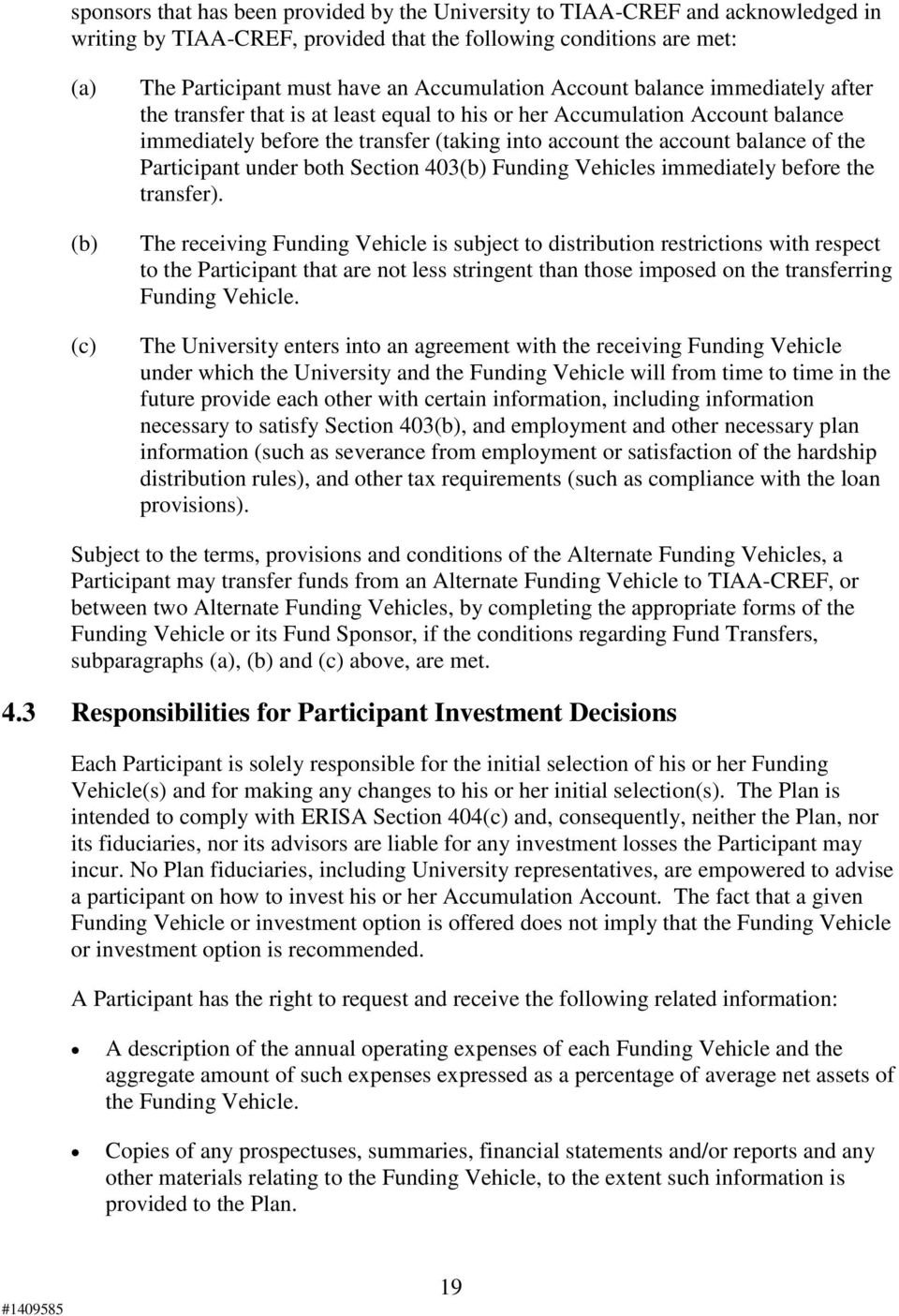 of the Participant under both Section 403(b) Funding Vehicles immediately before the transfer).