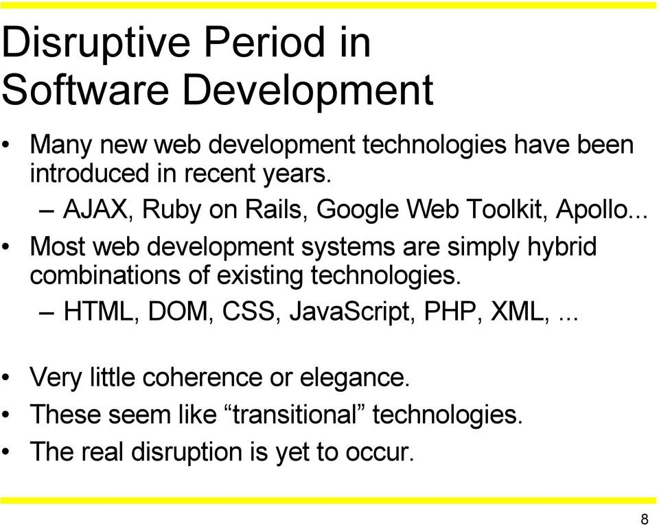 .. Most web development systems are simply hybrid combinations of existing technologies.