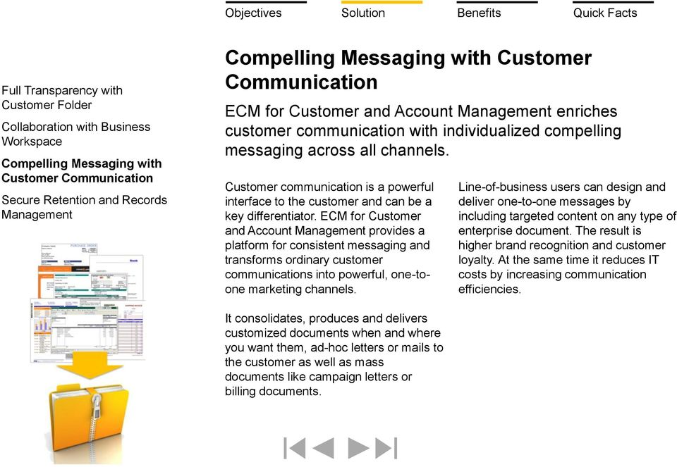 Customer communication is a powerful interface to the customer and can be a key differentiator.