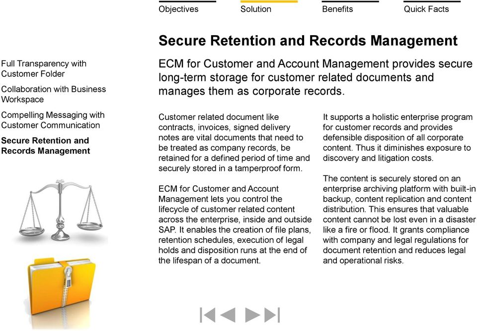 Customer related document like contracts, invoices, signed delivery notes are vital documents that need to be treated as company records, be retained for a defined period of time and securely stored