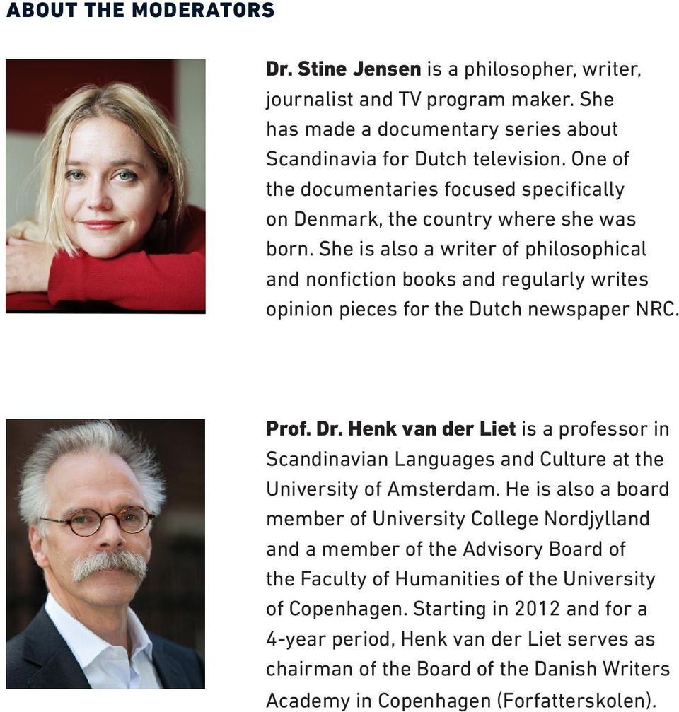 She is also a writer of philosophical and nonfiction books and regularly writes opinion pieces for the Dutch newspaper NRC. Prof. Dr.