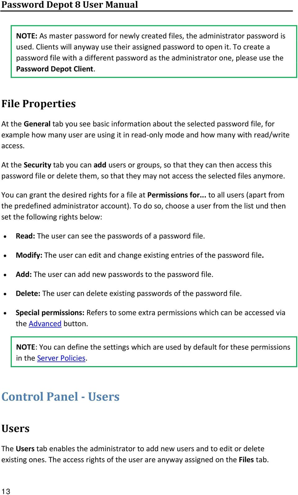 File Properties At the General tab you see basic information about the selected password file, for example how many user are using it in read-only mode and how many with read/write access.