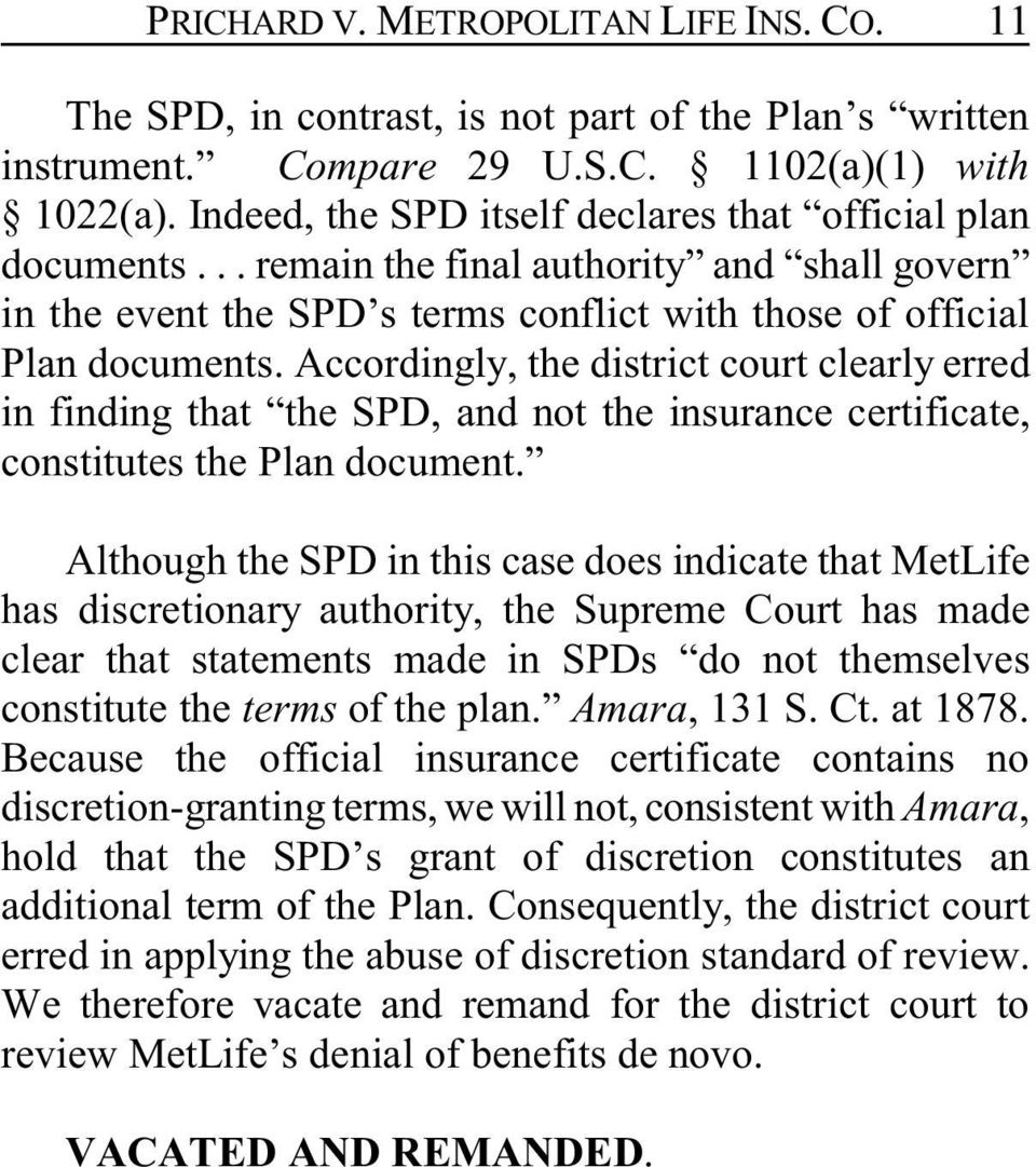 Accordingly, the district court clearly erred in finding that the SPD, and not the insurance certificate, constitutes the Plan document.