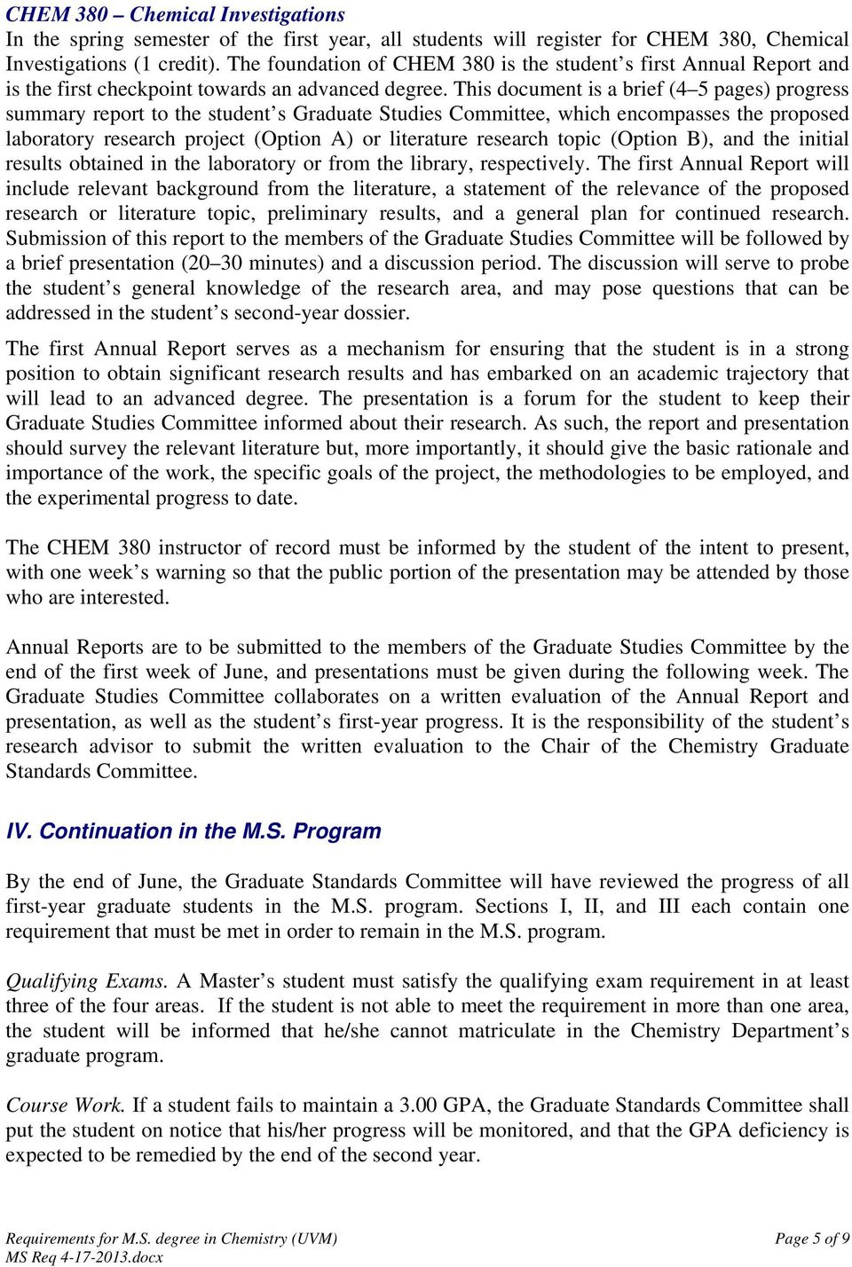 This document is a brief (4 5 pages) progress summary report to the student s Graduate Studies Committee, which encompasses the proposed laboratory research project (Option A) or literature research
