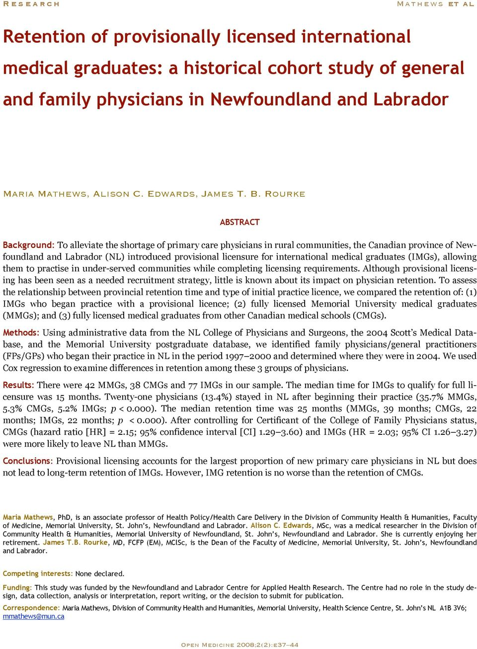 Rourke ABSTRACT Background: To alleviate the shortage of primary care physicians in rural communities, the Canadian province of Newfoundland and Labrador (NL) introduced provisional licensure for