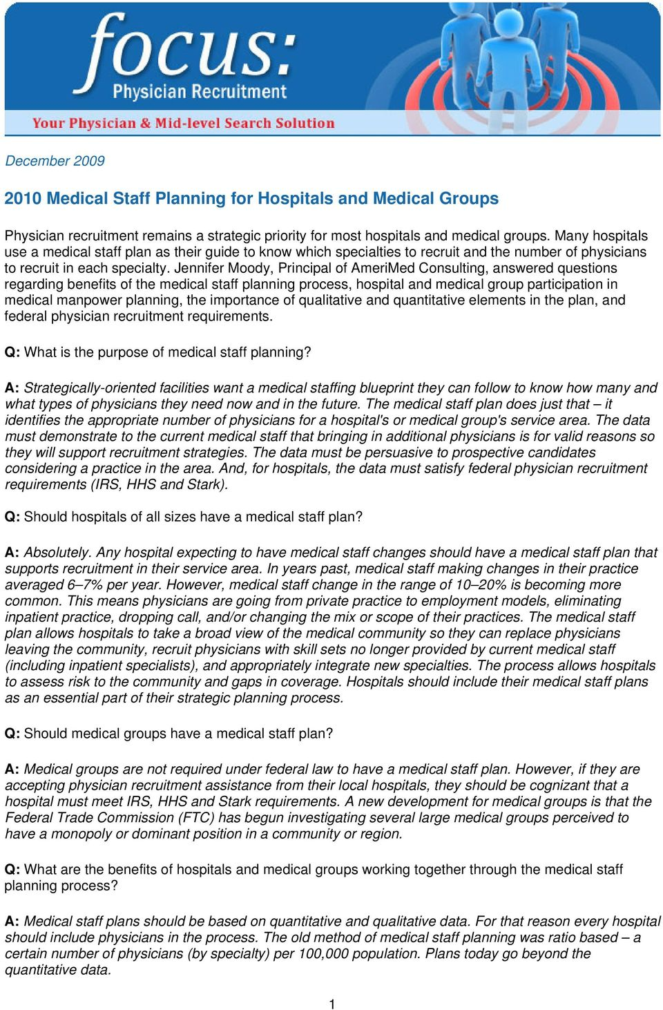 Jennifer Moody, Principal of AmeriMed Consulting, answered questions regarding benefits of the medical staff planning process, hospital and medical group participation in medical manpower planning,