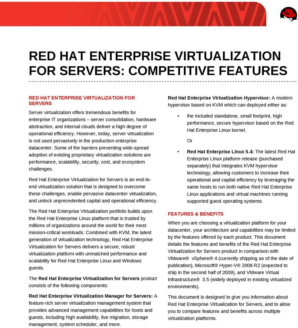 However, today, server virtualization is not used pervasively in the production enterprise datacenter.