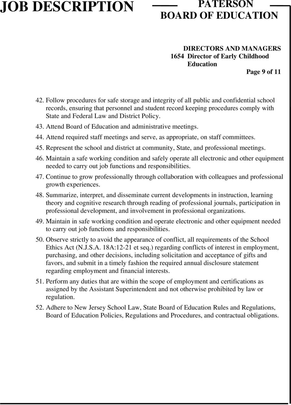 District Policy. 43. Attend Board of and administrative meetings. 44. Attend required staff meetings and serve, as appropriate, on staff committees. 45.