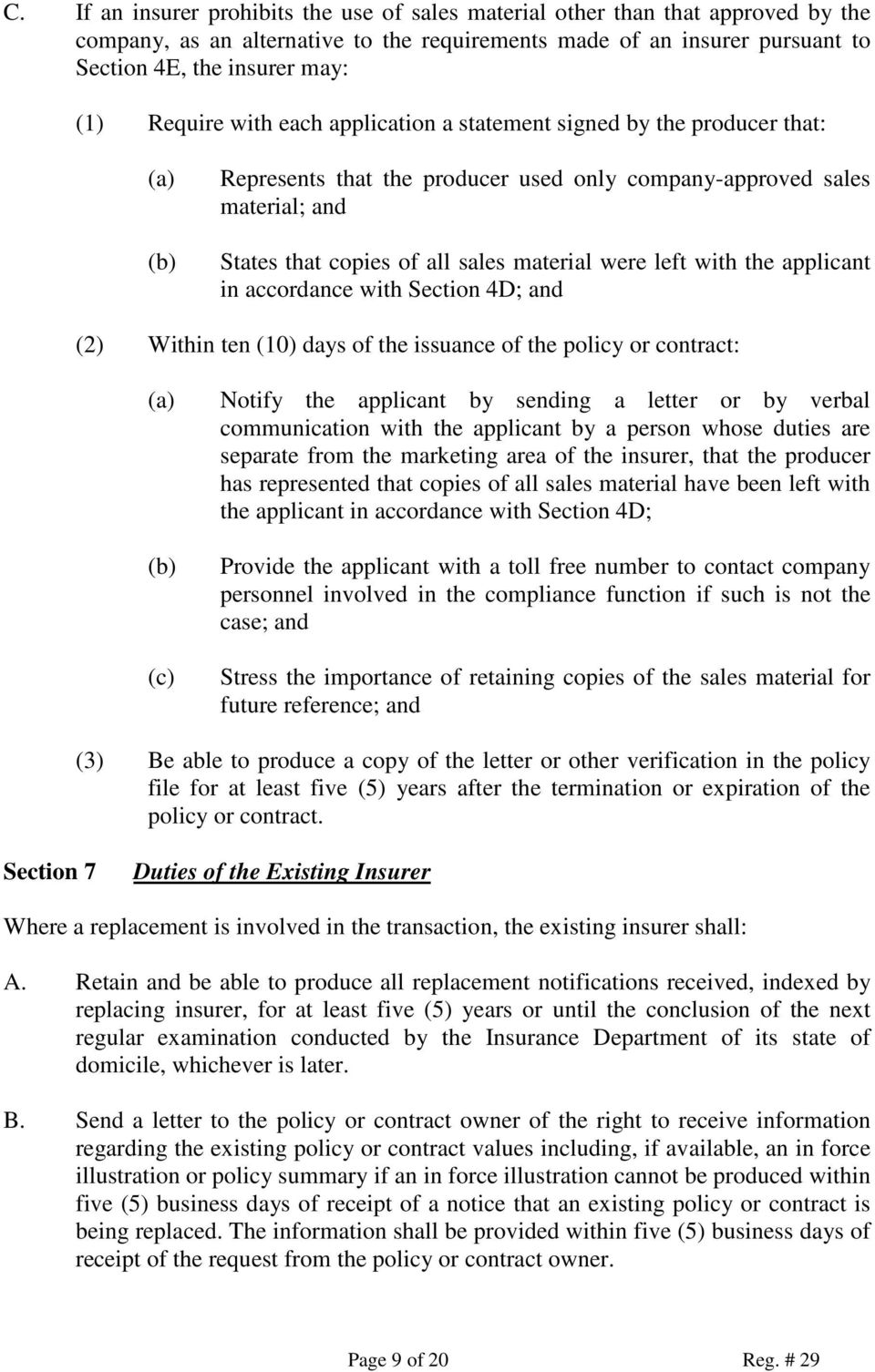 were left with the applicant in accordance with Section 4D; and (2) Within ten (10) days of the issuance of the policy or contract: (a) (b) (c) Notify the applicant by sending a letter or by verbal