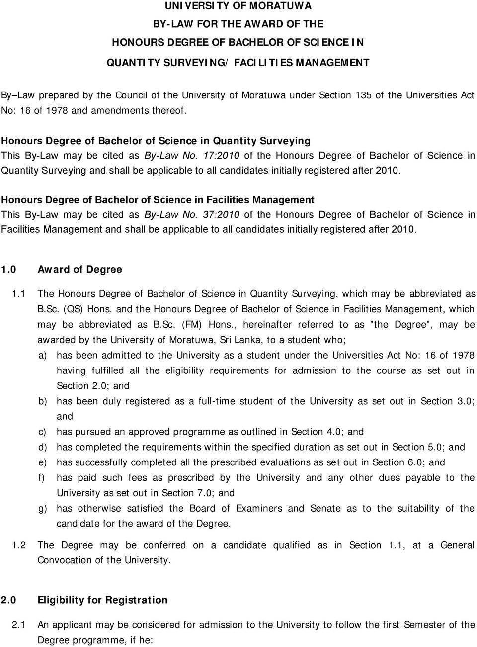 17:2010 of the Honours Degree of Bachelor of Science in Quantity Surveying and shall be applicable to all candidates initially registered after 2010.