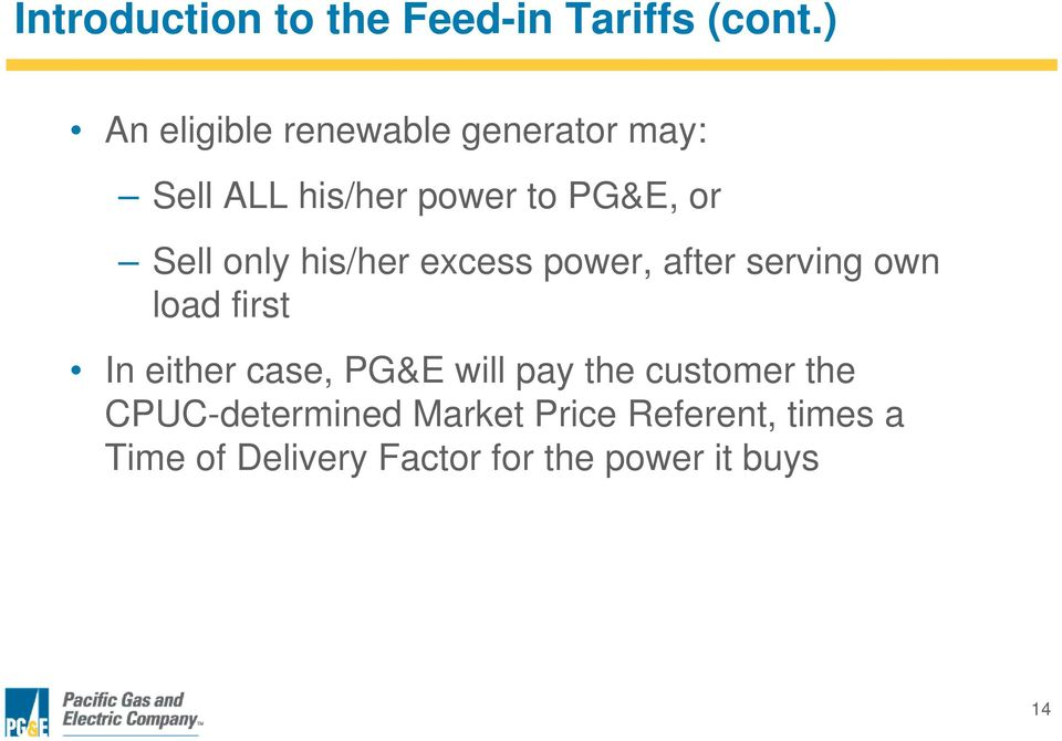 only his/her excess power, after serving own load first In either case, PG&E