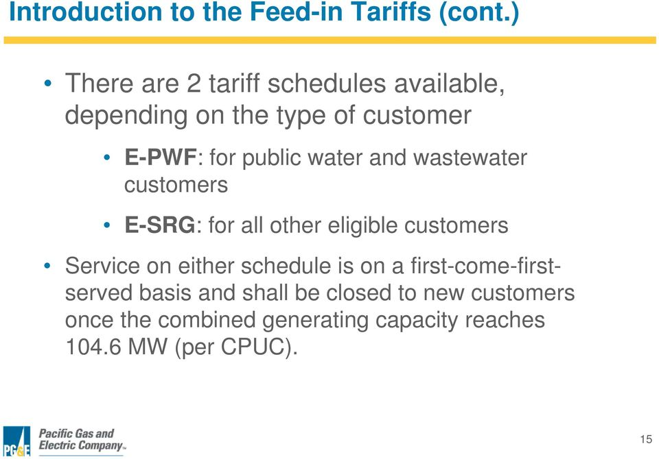 water and wastewater customers E-SRG: for all other eligible customers Service on either