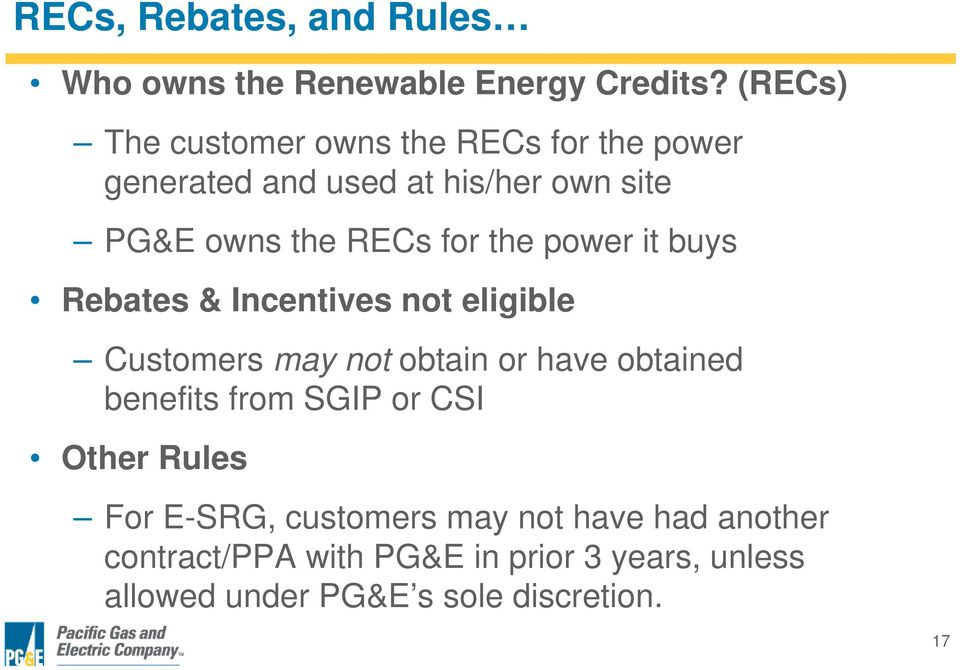 the power it buys Rebates & Incentives not eligible Customers may not obtain or have obtained benefits from