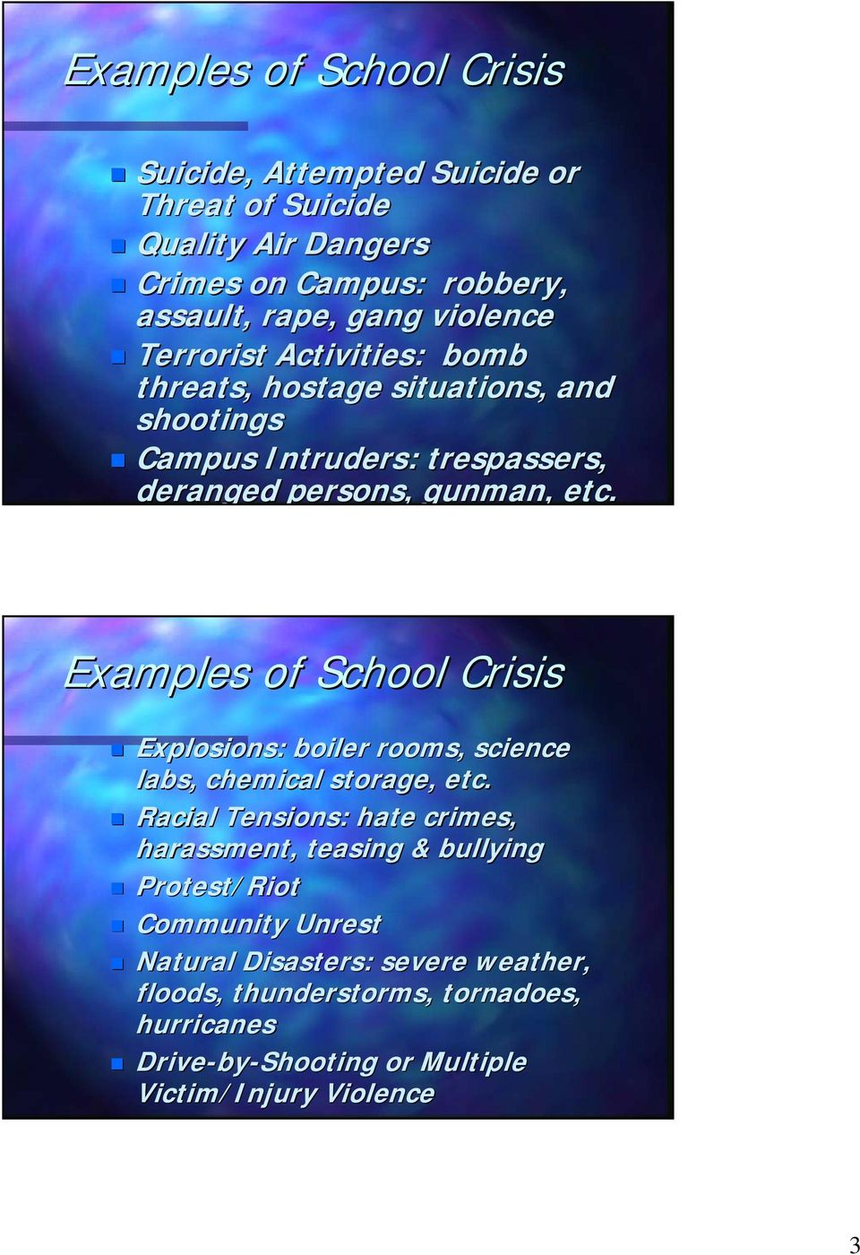 Examples of School Crisis Explosions: boiler rooms, science labs, chemical storage, etc.