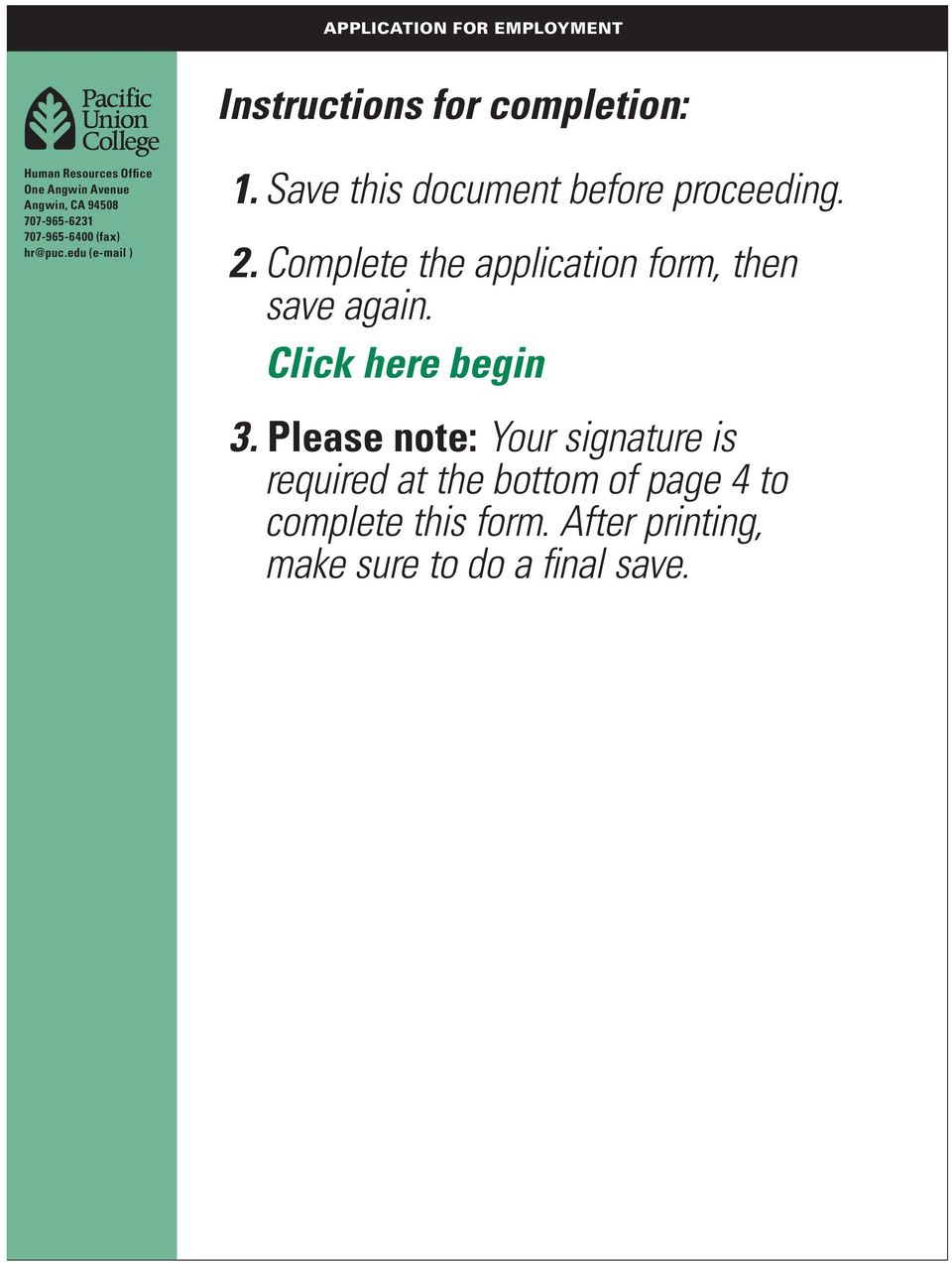 Save this document before proceeding. 2. Complete the application form, then save again.