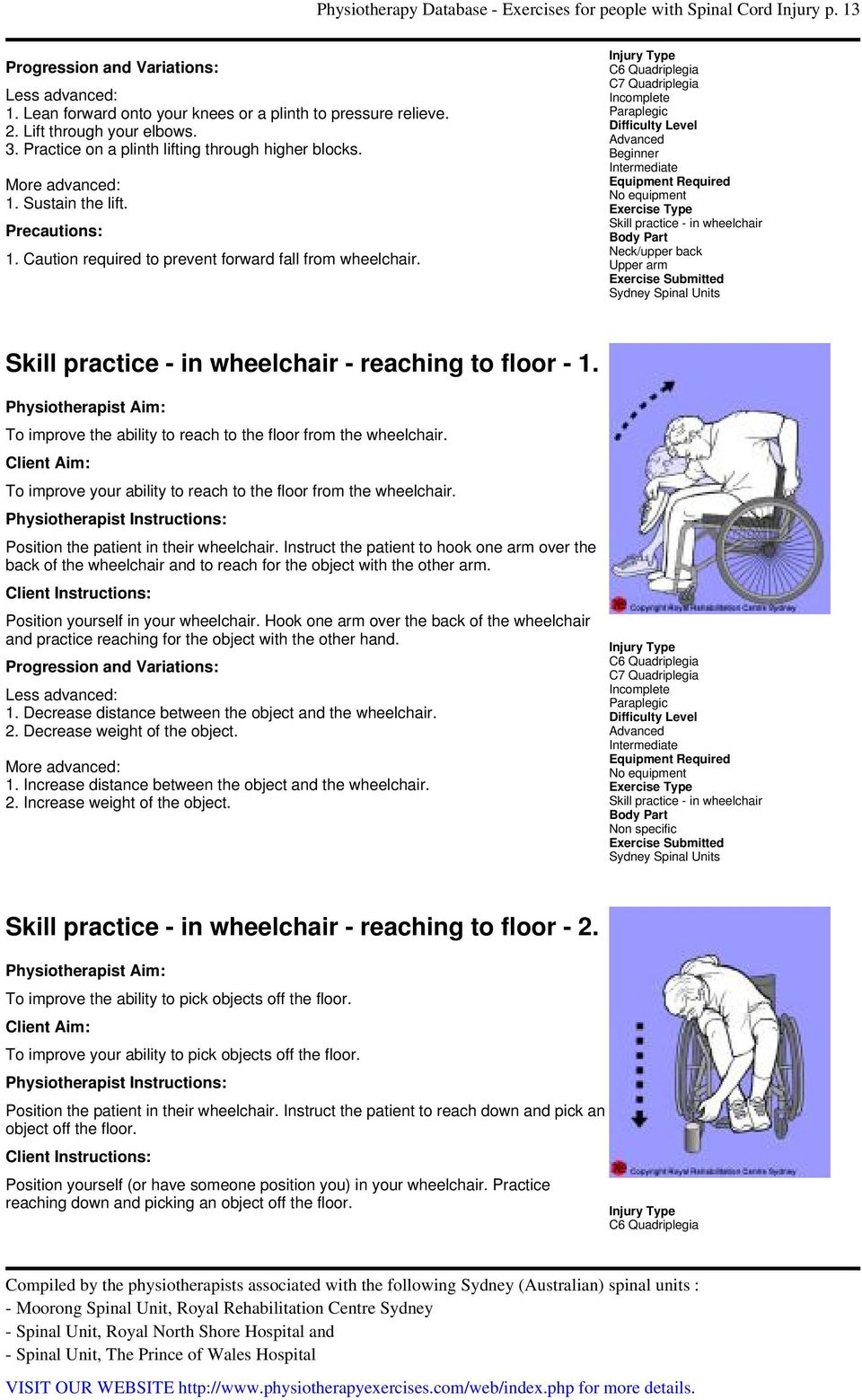 No equipment Skill practice - in wheelchair Neck/upper back Skill practice - in wheelchair - reaching to floor - 1. To improve the ability to reach to the floor from the wheelchair.