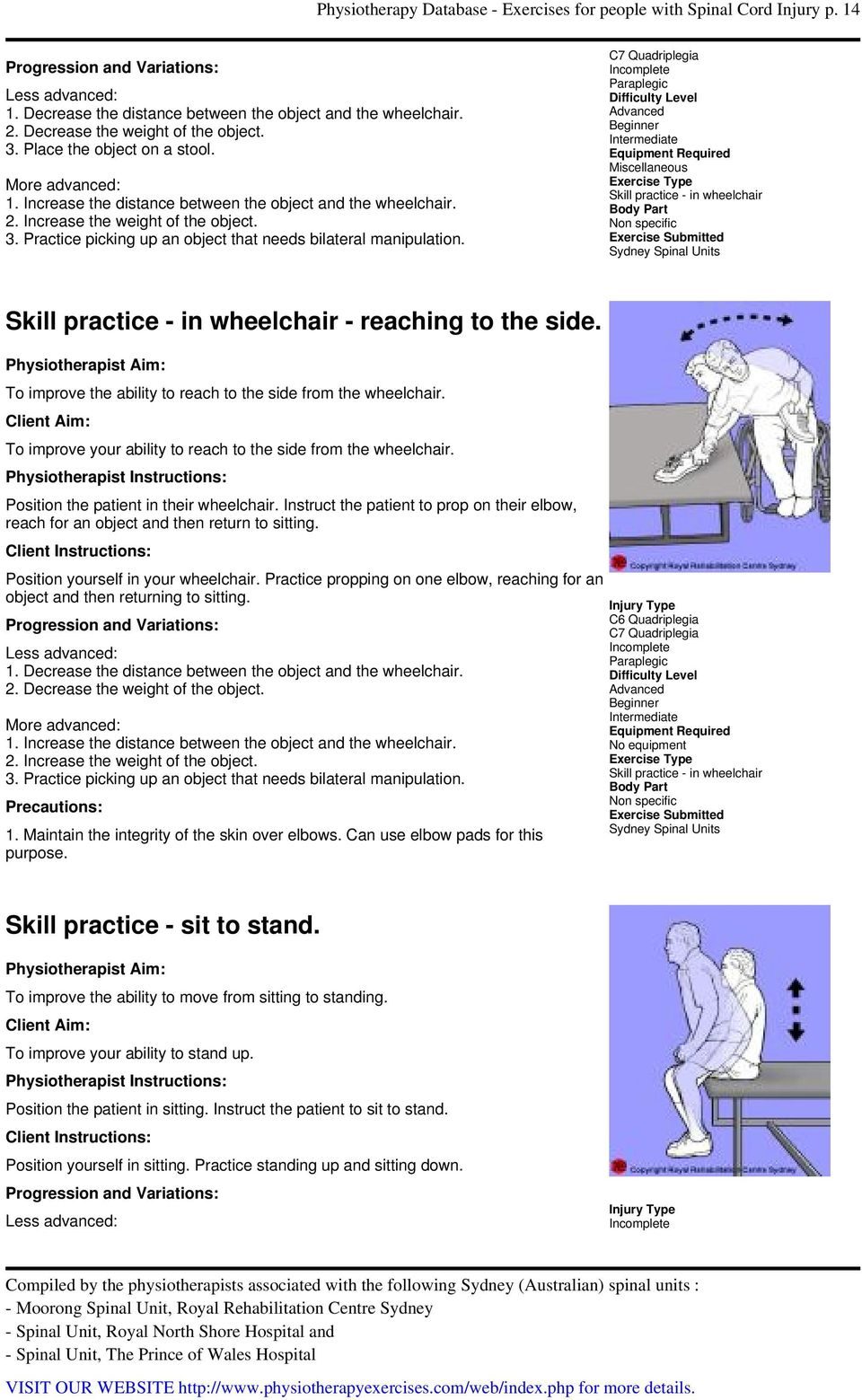 Miscellaneous Skill practice - in wheelchair Non specific Skill practice - in wheelchair - reaching to the side. To improve the ability to reach to the side from the wheelchair.