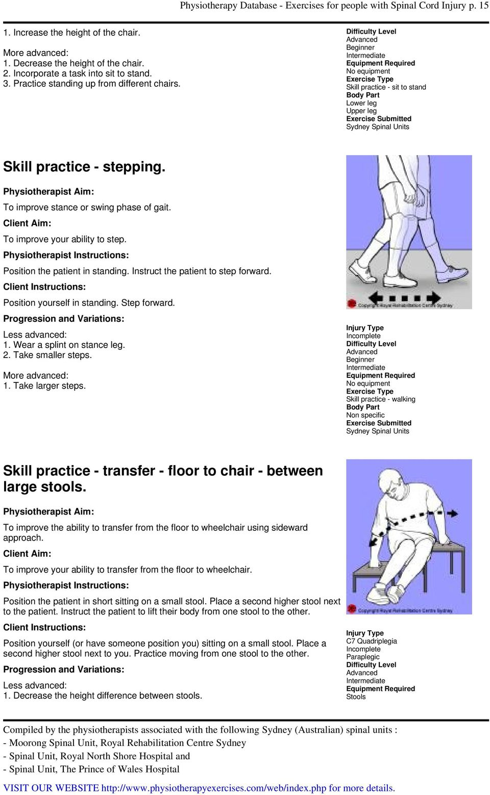 Position the patient in standing. Instruct the patient to step forward. Position yourself in standing. Step forward. 1. Wear a splint on stance leg. 2. Take smaller steps. 1. Take larger steps.