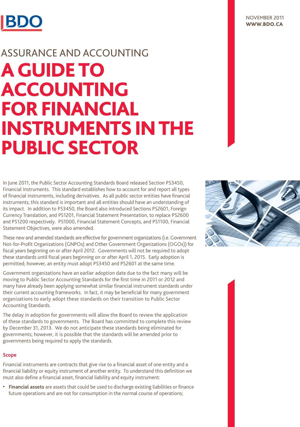 Instruments. This standard establishes how to account for and report all types of financial instruments, including derivatives.