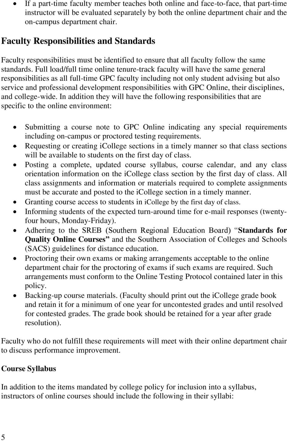 Full load/full time online tenure-track faculty will have the same general responsibilities as all full-time GPC faculty including not only student advising but also service and professional