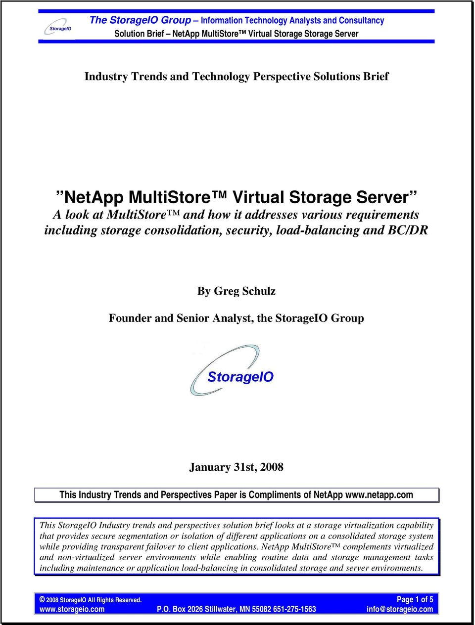com This StorageIO Industry trends and perspectives solution brief looks at a storage virtualization capability that provides secure segmentation or isolation of different applications on a