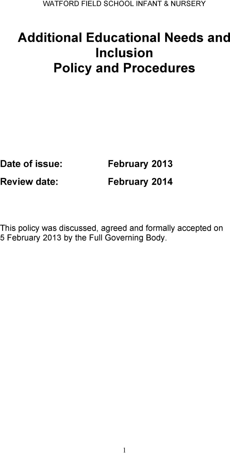 February 2014 This policy was discussed, agreed and