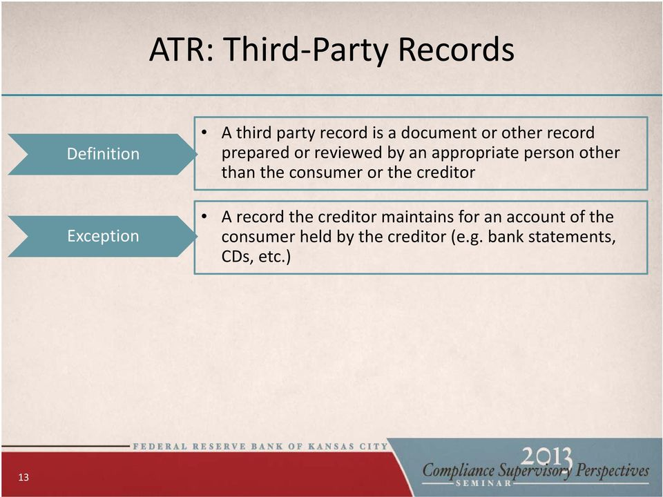 other than the consumer or the creditor A record the creditor maintains for